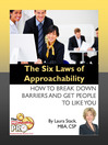 The Six Laws of Approachability (eBook): How to Break Down Barriers and Get People to Like You
